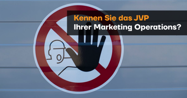 Kennen Sie das JVP Ihrer Marketing Operations?